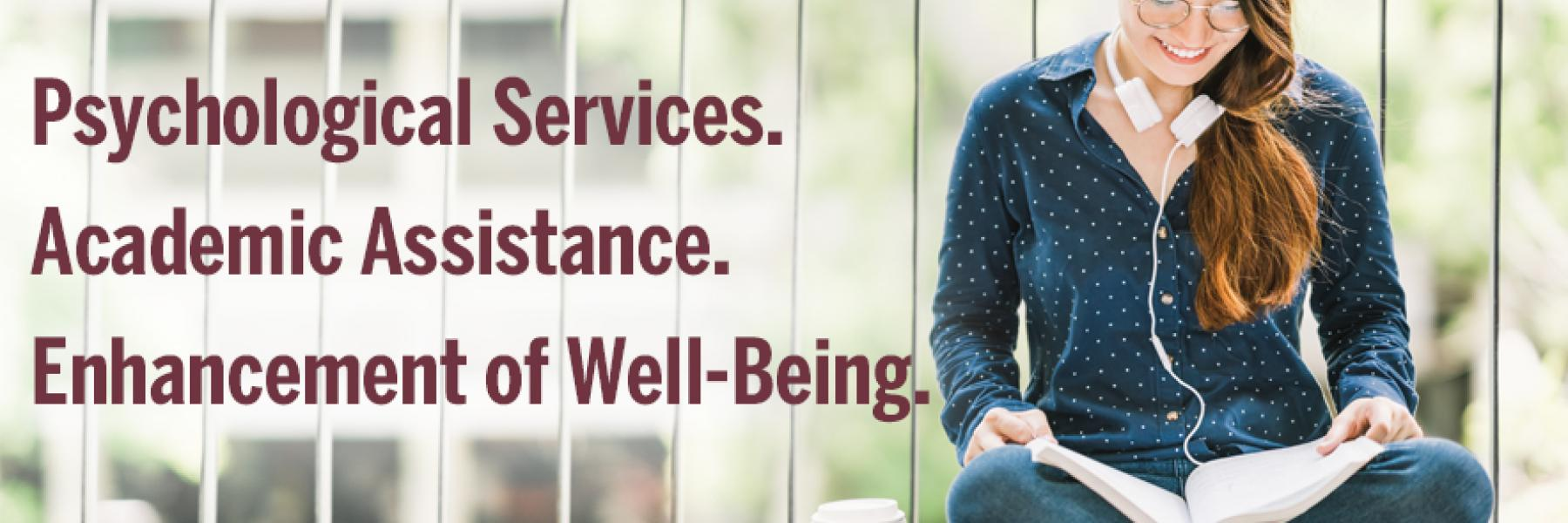 Psychological Services, Academic Assistance, Enhancement of well-being